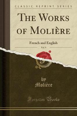 The Works of Moliere, Vol. 9