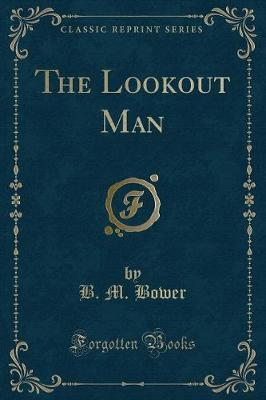 The Lookout Man (Classic Reprint)