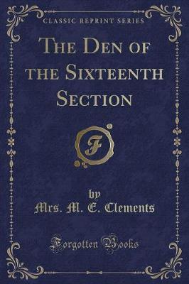 The Den of the Sixteenth Section (Classic Reprint)