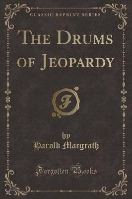 The Drums of Jeopardy (Classic Reprint)