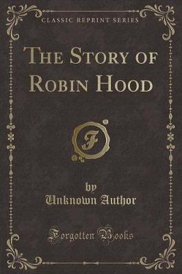 The Story of Robin Hood (Classic Reprint)