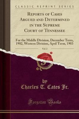 Reports of Cases Argued and Determined in the Supreme Court of Tennessee, Vol. 2