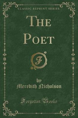 The Poet (Classic Reprint)