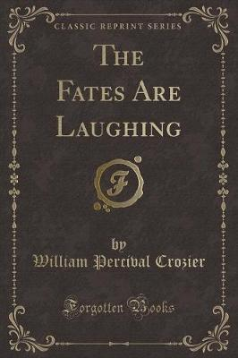 The Fates Are Laughing (Classic Reprint)