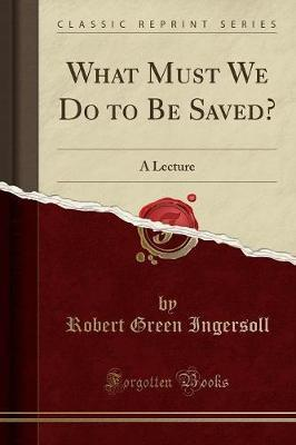 What Must We Do to Be Saved?