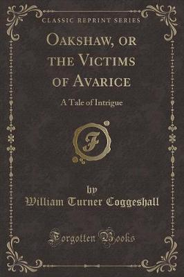 Oakshaw, or the Victims of Avarice