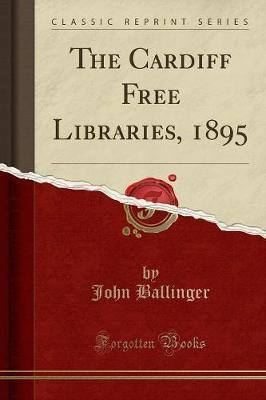 The Cardiff Free Libraries, 1895 (Classic Reprint)