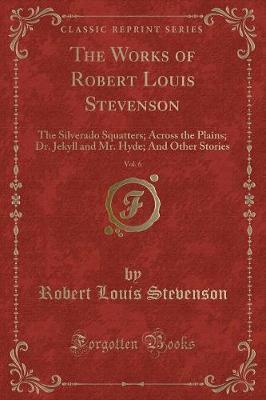 The Works of Robert Louis Stevenson, Vol. 6