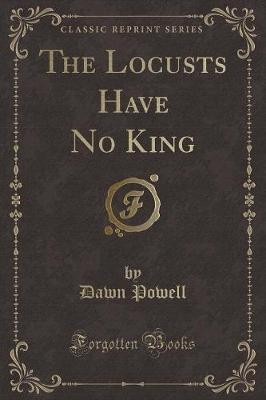 The Locusts Have No King (Classic Reprint)