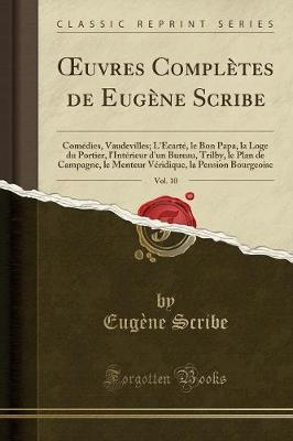 Oeuvres Completes de Eugene Scribe, Vol. 10