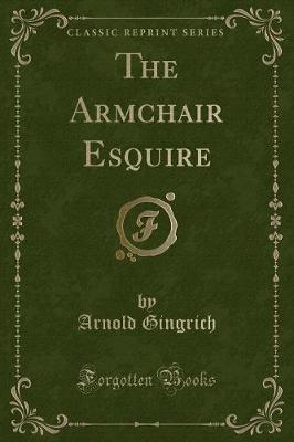 The Armchair Esquire (Classic Reprint)