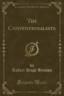 The Conventionalists (Classic Reprint)