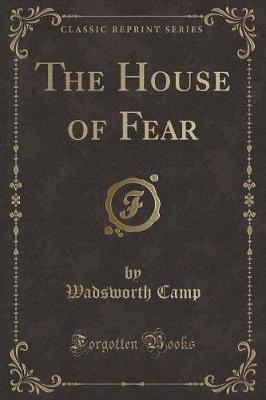 The House of Fear (Classic Reprint)