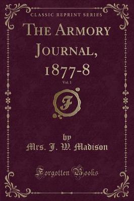 The Armory Journal, 1877-8, Vol. 1 (Classic Reprint)