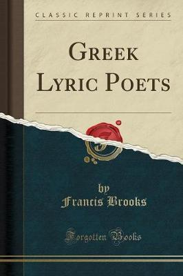 Greek Lyric Poets (Classic Reprint)