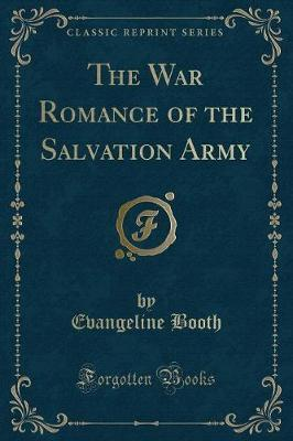 The War Romance of the Salvation Army (Classic Reprint)