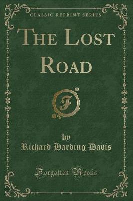 The Lost Road (Classic Reprint)