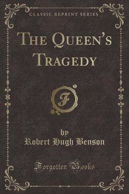 The Queen's Tragedy (Classic Reprint)