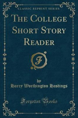 The College Short Story Reader (Classic Reprint)