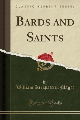 Bards and Saints (Classic Reprint)