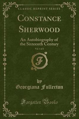 Constance Sherwood, Vol. 1 of 2