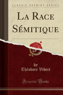 La Race Semitique (Classic Reprint)