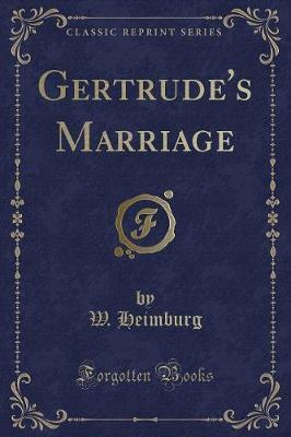 Gertrude's Marriage (Classic Reprint)