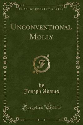 Unconventional Molly (Classic Reprint)