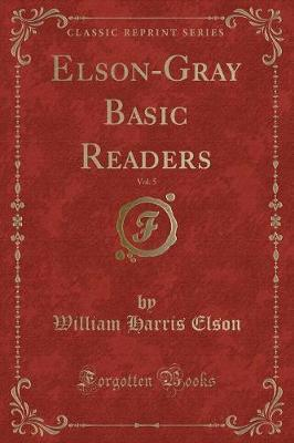 Elson-Gray Basic Readers, Vol. 5 (Classic Reprint)