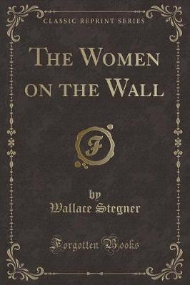 The Women on the Wall (Classic Reprint)