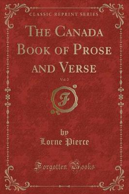 The Canada Book of Prose and Verse, Vol. 2 (Classic Reprint)