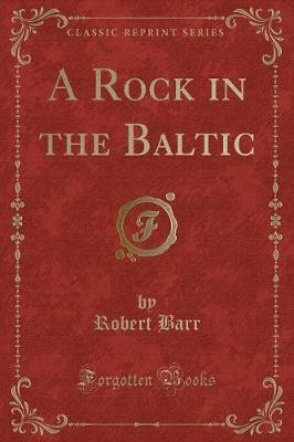 A Rock in the Baltic (Classic Reprint)