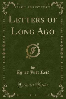 Letters of Long Ago (Classic Reprint)