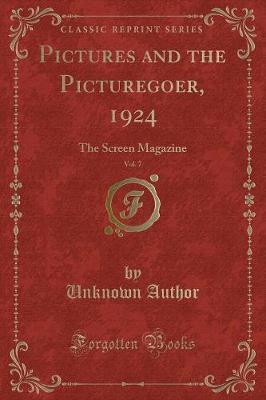 Pictures and the Picturegoer, 1924, Vol. 7