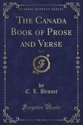 The Canada Book of Prose and Verse, Vol. 4 (Classic Reprint)