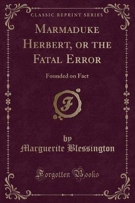 Marmaduke Herbert, or the Fatal Error