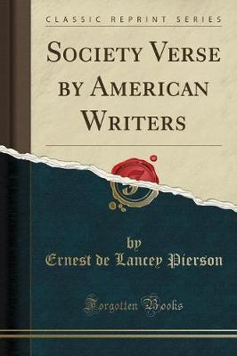 Society Verse by American Writers (Classic Reprint)