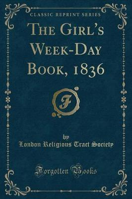 The Girl's Week-Day Book, 1836 (Classic Reprint)