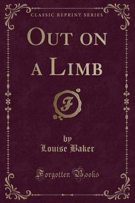 Out on a Limb (Classic Reprint)