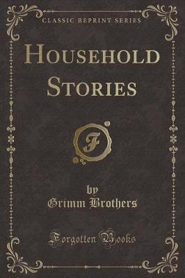 Household Stories (Classic Reprint)