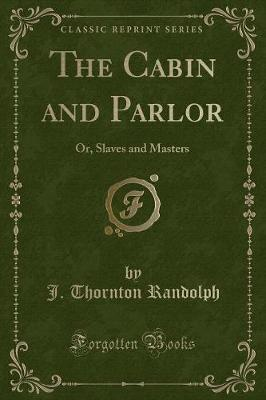 The Cabin and Parlor