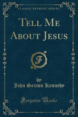 Tell Me about Jesus (Classic Reprint)