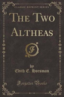 The Two Altheas (Classic Reprint)