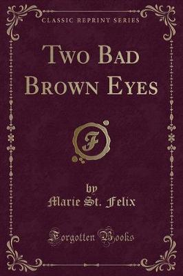 Two Bad Brown Eyes (Classic Reprint)