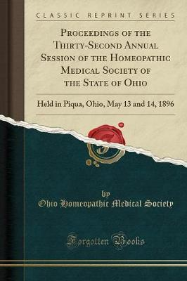 Proceedings of the Thirty-Second Annual Session of the Homeopathic Medical Society of the State of Ohio