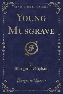 Young Musgrave (Classic Reprint)