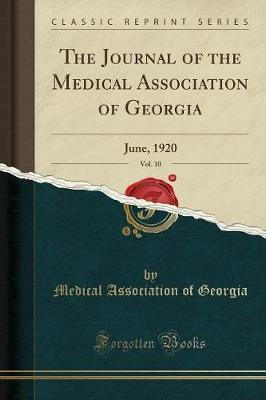 The Journal of the Medical Association of Georgia, Vol. 10