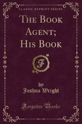The Book Agent; His Book (Classic Reprint)