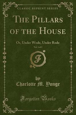 The Pillars of the House, Vol. 1 of 2