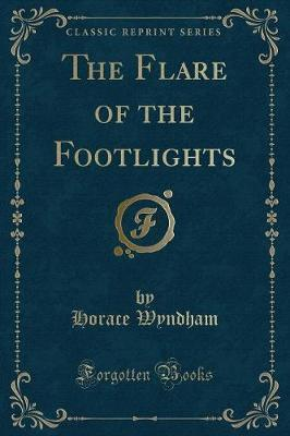 The Flare of the Footlights (Classic Reprint)